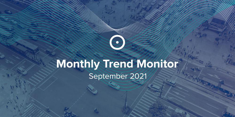 Monthly Trend Monitor: September 2021